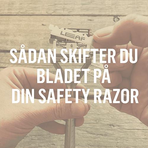 saadan skifter du bladet på din safety razor